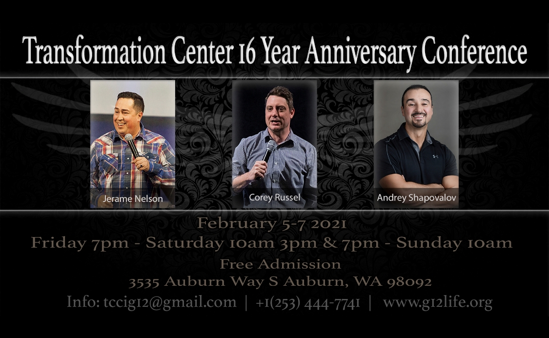 Transformation Center 16 Year Anniversary Conference with Jerame Nelson, Corey Russell and Andrey Shapovalov (February 5-7, 2021)