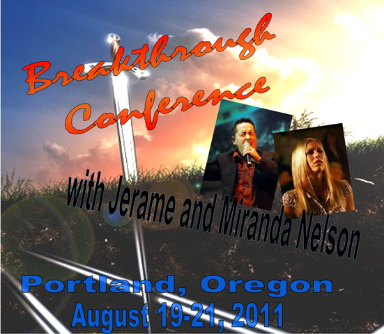 Breakthrough Conference with Jerome and Miranda Nelson (Август 19-21 2011)