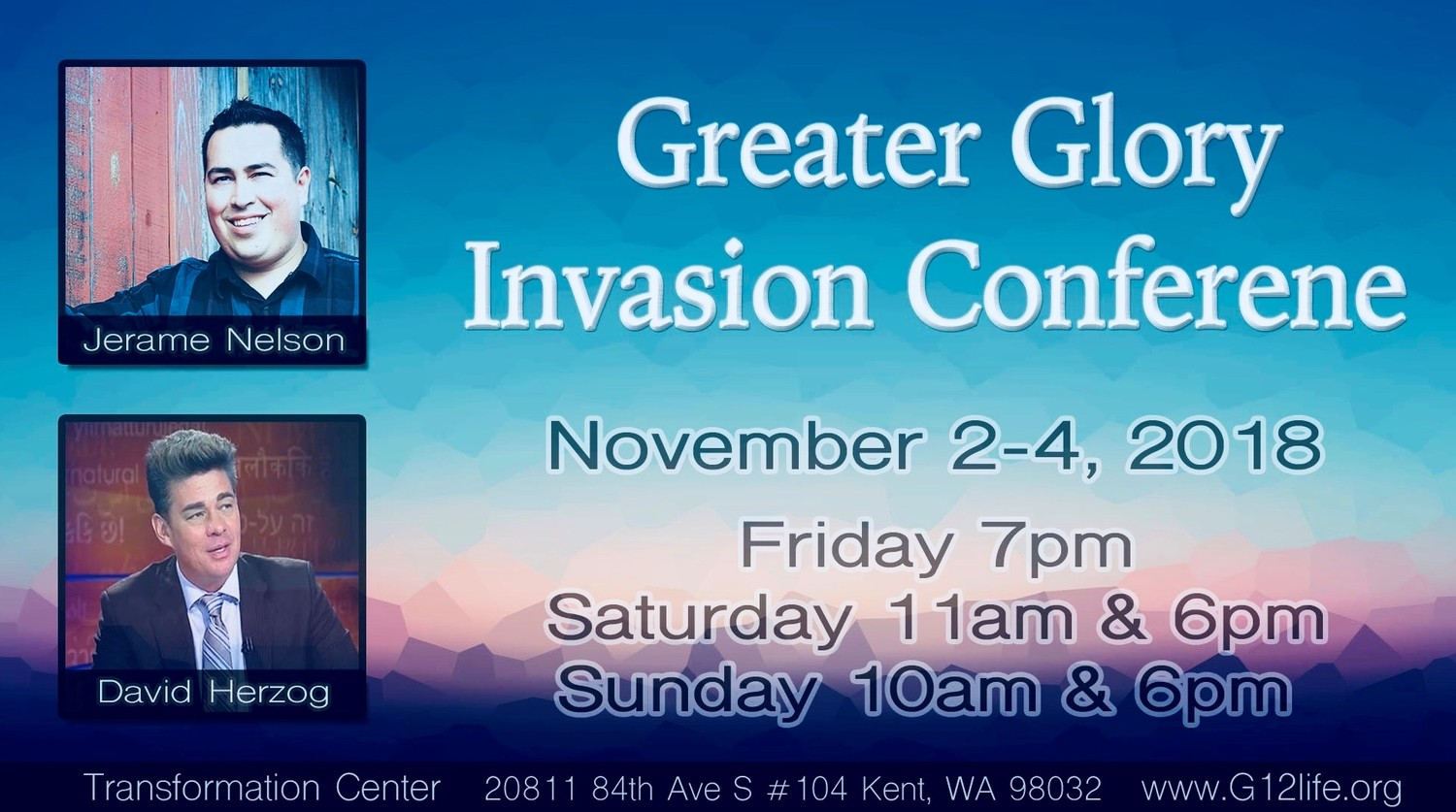 """Greater Glory Invasion Conference"" With Jerame Nelson and David Herzog (November 2-4 2018)"